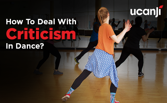 How to deal with criticism in dance?